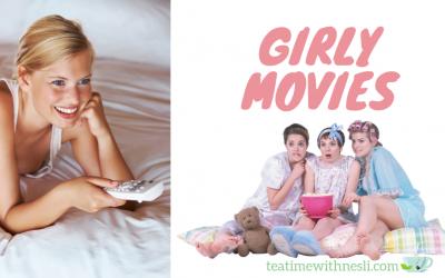 Girly Movies I Watch – Top Chick Flicks Romcoms